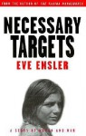 Necessary Targets: A Story of Women and War - Eve Ensler