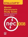 Stallcup's? Master Electrician's Study Guide, 2008 Edition - James G. Stallcup