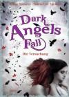 Dark Angels´ Fall: Die Versuchung - Beate Teresa Hanika, Susanne Hanika, Kristy Spencer, Tabita Lee Spencer