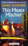 This Means Mischief - Anne Fleming