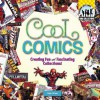 Cool Comics: Creating Fun and Fascinating Collections! - Pamela S. Price