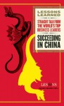 Succeeding in China - Fifty Lessons