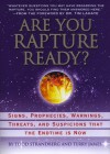Are You Rapture Ready?: Signs, Prophecies, Warnings, and Suspicions that the Endtime Is Now - Todd Strandberg, Terry James