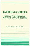 Emerging Careers: New Occupations for the Year 2000 and Beyond : The Newest of the New - S. Norman Feingold
