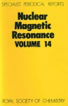 Nuclear Magnetic Resonance: Volume 14 - Royal Society of Chemistry, Royal Society of Chemistry