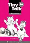 Tiny Talk Workbook 1a - Rivers, Susan Rivers