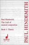 The Craft of Musical Composition: Theoretical Part - Book 1 (Tap/159) - Paul Hindemith