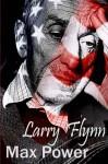 Larry Flynn - Max Power