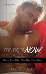 Mr. Right Now: Vol. 1: Party Boys Who Get What They Want - HJ Bellus, Golden Czermak