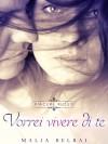 Vorrei vivere di te: Piacere russo #2 (Italian Edition) - Malia Delrai, Elisabetta Baldan
