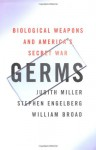 Germs : Biological Weapons and America's Secret War - Judith Miller, Stephen Engelberg, William Broad