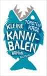 Kleine Kannibalen - Torsten Krol, Gunnar Kwisinski