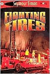 Fighting Fires: See More Readers Level 1 - Seymour Simon