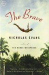 The Brave: A Novel - Nicholas Evans