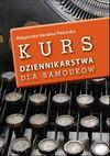 Kurs dziennikarstwa dla samouków - Małgorzata Karolina Piekarska