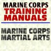 U.S. Marine Corps Training Manual: Marine Corps Martial Arts and Close Combat, Knife Fighting, Strikes and Punches, Throws, Chokes, Pugil Stick Training - United States Marine Corps, United States Department of Defense