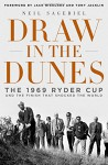 Draw in the Dunes: The 1969 Ryder Cup and the Finish That Shocked the World - Neil Sagebiel, Jack Nicklaus, Tony Jacklin