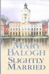 Slightly Married (Bedwyn Saga #1) - Mary Balogh