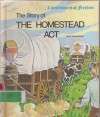 Story of the Homestead Act - R. Conrad Stein