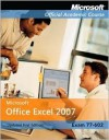 Microsoft Office Excel 2007 Updated First Edition, Exam 77-602 - Microsoft Corporation