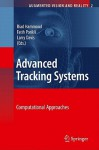 Advanced Tracking Systems: Computational Approaches - Riad Hammoud, Larry Davis, Fatih Porikli