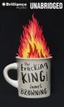 The Fracking King - James Browning