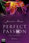 Perfect Passion - Berauschend: Roman - Jessica Clare, Kerstin Fricke