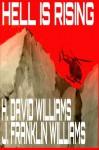 Hell is Rising - H. David Williams, J. Franklin Williams