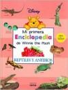 Reptiles y Anfibios Mi Primera Enciclopedia de Winnie the Pooh - Walt Disney Company, Alexandra Romero Cortina