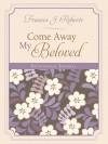 Come Away My Beloved Devotional Journal - Frances J. Roberts