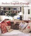Perfect English Cottage - Ros Byam Shaw, Jan Baldwin