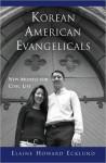 Korean American Evangelicals: New Models for Civic Life: New Models for Civic Life - Elaine Howard Ecklund