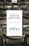 Only a Prayer Meeting - Charles H. Spurgeon