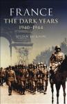 France: The Dark Years, 1940-1944 - Julian Jackson