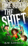 TIME SQUARE   THE SHIFT - S.W. Lothian