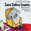 Zara Zebra Counts - Brigitte Weninger, Brigitte Weninger