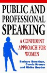 Public and Professional Speaking: A Confident Approach for Women - Barbara Berckhan, Carola Krause