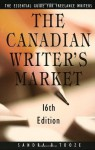 The Canadian Writer's Market, 16th edition - Sandra Tooze