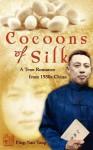 Cocoons of Silk: A True Romance from 1930s China - Ping-Nan Yang, Paul J.C. Yang, Dori Jones Yang