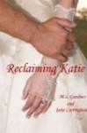Reclaiming Katie - M.L. Gardner