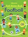 First Sticker Book Football (Usborne First Sticker Books) - Sam Taplin, Annalisa Sanmartino, Giulia Torelli