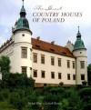 The Great Country Houses of Poland - Michael Pratt, Michael Pratt, Gerhard Trumler