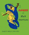 Anger in Black Americans - Joseph A. Bailey