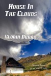The House in the Clouds - Gloria Duran