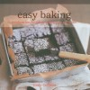 Easy Baking: Simple Recipes for Cakes, Cookies, Pies, and Breads - Linda Collister