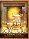 Christ In All Of Scripture: Portraits Of Jesus From Genesis To Revelation - John Samuel Barnett