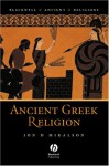 Ancient Greek Religion (Ancient Religions) - Jon D. Mikalson