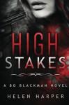 High Stakes (Bo Blackman) (Volume 3) - Helen Harper