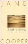 Scaffolding: Selected Poems - Jane Cooper