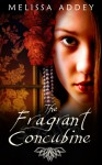The Fragrant Concubine - Melissa Addey